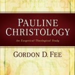 Gordon Fee's Pauline Christology: Part 3
