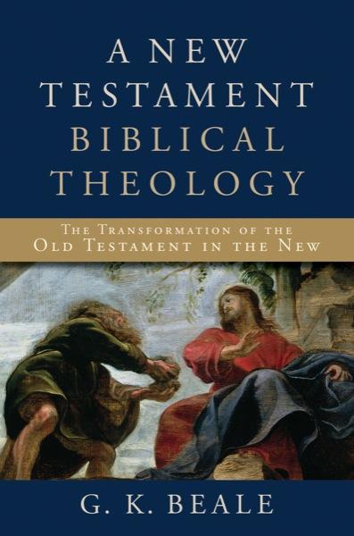A New Testament Biblical Theology