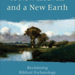 Review: A New Heaven and a New Earth by J. Richard Middleton