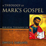 Giveaway & Review of A Theology of Mark's Gospel by David Garland