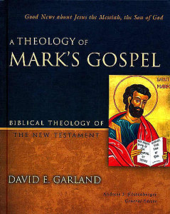 Garland Theology Mark's Gospel