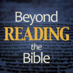 Announcing the Beyond Reading the Bible Podcast