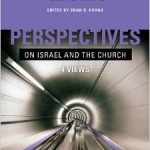 Israel and the Church in Progressive Dispensationalism (Robert Saucy)