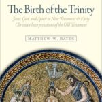 Review: The Birth of the Trinity by Matthew Bates