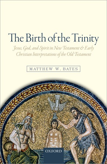 Review: The Birth of the Trinity by Matthew Bates - My