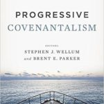 Review: Progressive Covenantalism Edited by Stephen Wellum and Brent Parker