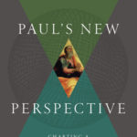 Paul's New Perspective by Garwood Anderson (Part 1/2)